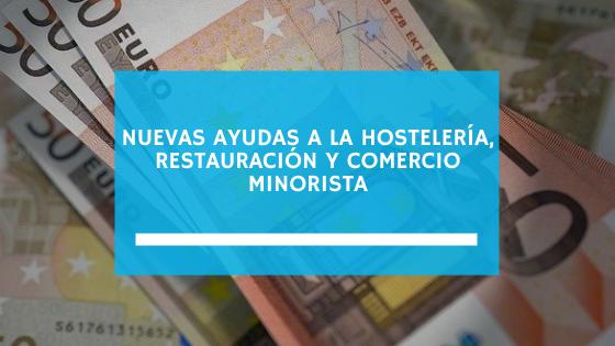 Nuevas Ayuda a la Hostelería y Restauración y Comercio Minorista (diciembre 2020)