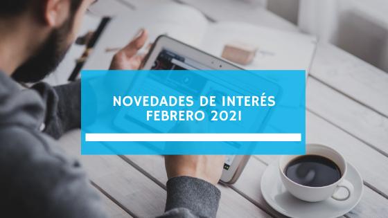 Novedades de Interés (2021/Febrero)