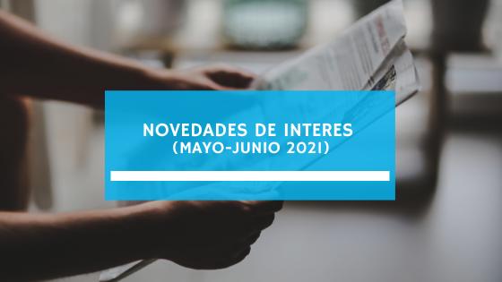 Novedades de interes (mayo-junio 2021)